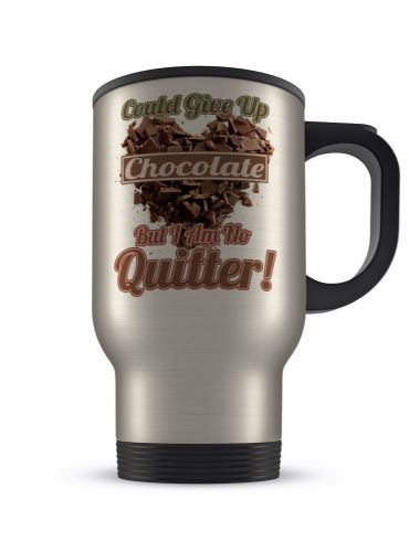 14oz Could Give Up Chocolate But I Am No Quitter Novelty Aluminium Travel Mug